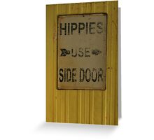 Hippies Use Side Door Greeting Card