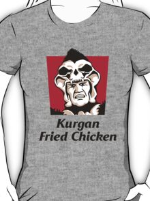 Kurgan Fried Chicken T-Shirt