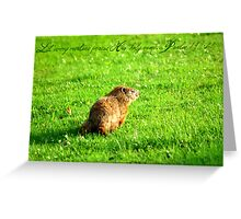 Groundhog-Let every creature praise his holy name Greeting Card