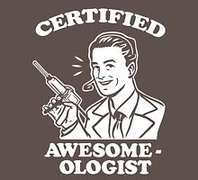 Certified Awesome-ologist Unisex T-Shirt