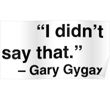 """I didn't say that."" - Gary Gygax Poster"