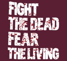 Walking dead - Fight the dead, fear the living v2 by happyt
