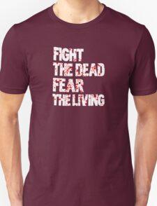 Walking dead - Fight the dead, fear the living v2 T-Shirt