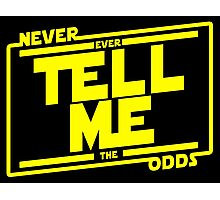 Never tell me the odds. Photographic Print