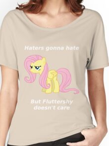 Haters gonna hate, Fluttershy doesn't care Women's Relaxed Fit T-Shirt
