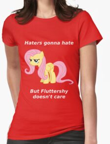 Haters gonna hate, Fluttershy doesn't care Womens Fitted T-Shirt