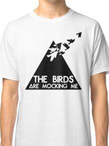Mocking Birds Classic T-Shirt