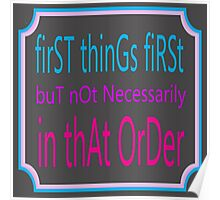 First things first Poster