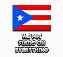 We Put The Flag On Everything Unisex T-Shirt