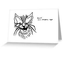 Rawr! I'm a dangerous tiger (black on white) Greeting Card