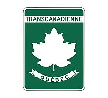 Quebec, Trans-Canada Highway Sign Photographic Print