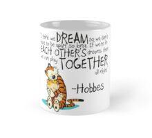 Hobbes Dream Quotes Mug
