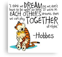 Hobbes Dream Quotes Canvas Print