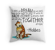 Hobbes Dream Quotes Throw Pillow