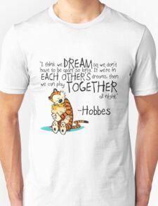 Hobbes Dream Quotes Unisex T-Shirt