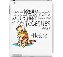 Hobbes Dream Quotes iPad Case/Skin
