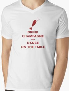 Drink Champagne and Dance On The Table Mens V-Neck T-Shirt