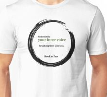 Zen Humor Quote About Your Inner Voice Unisex T-Shirt