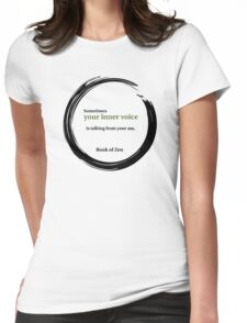 Zen Humor Quote About Your Inner Voice Womens Fitted T-Shirt