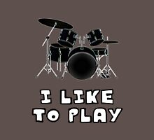 I Like to Play Drums Unisex T-Shirt