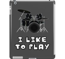 I Like to Play Drums iPad Case/Skin