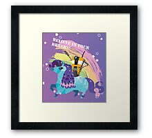 BELIEVE IN YOUR DREAMS! Framed Print