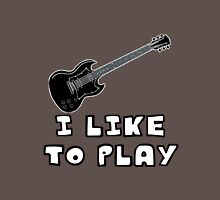I Like to Play Electric Guitar Unisex T-Shirt