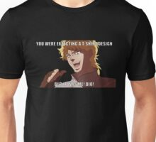 "You were expecting a T-shirt design ""But It was Me! Dio!"" (Plain) Unisex T-Shirt"