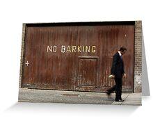 No Barking Greeting Card