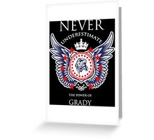 Never Underestimate The Power Of Grady - Tshirts & Accessories Greeting Card