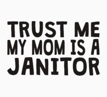 Trust Me My Mom Is A Janitor Kids Clothes