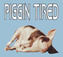 Piggin Tired .. tee shirt One Piece - Short Sleeve