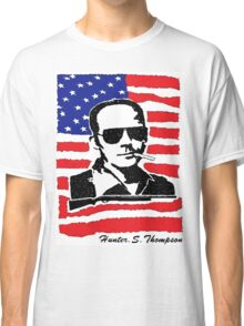 Hunter S Thompson. Drugs, alcohol, violence and insanity Classic T-Shirt