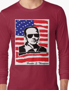 Hunter S Thompson. Drugs, alcohol, violence and insanity Long Sleeve T-Shirt