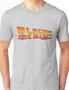 Black to the future Unisex T-Shirt