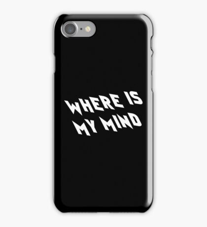 Where is my Mind iPhone Case/Skin