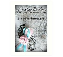 Breaking the Silence. I had a Daughter. Art Print