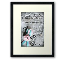 Breaking the Silence. I had a Daughter. Framed Print