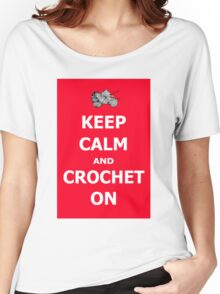 Keep calm and crochet on  Women's Relaxed Fit T-Shirt