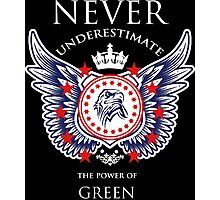 Never Underestimate The Power Of Green - Tshirts & Accessories Photographic Print