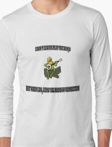 The Most Interesting Frog in the World Long Sleeve T-Shirt