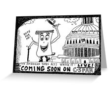 American Jobs Act - Watch it LIVE on CSPAN Greeting Card