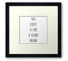 Scream Queens This closet is like a second vagina - ALL PRODUCTS AVAILABLE Framed Print