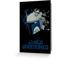 Jango Unchained Greeting Card