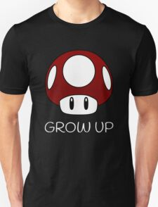 Grow Up Mushroom (White Text) T-Shirt