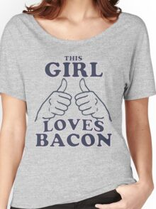 This Girl Loves Bacon Women's Relaxed Fit T-Shirt
