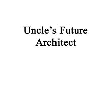 Uncle's Future Architect  by supernova23