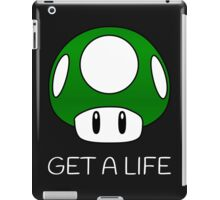 Get a Life Mushroom (White Text) iPad Case/Skin
