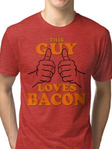 This Guy Loves Bacon Tri-blend T-Shirt