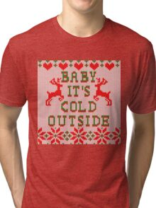 Baby It's Cold Outside Ugly Sweater Style Tri-blend T-Shirt